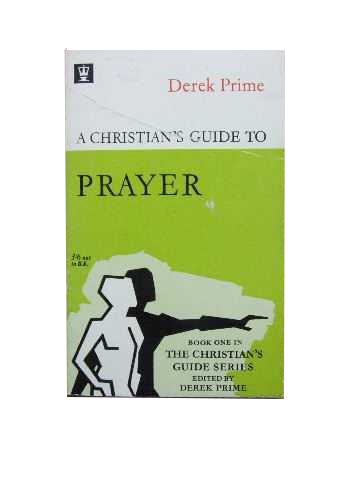 Image for A Christian's Guide to Prayer.