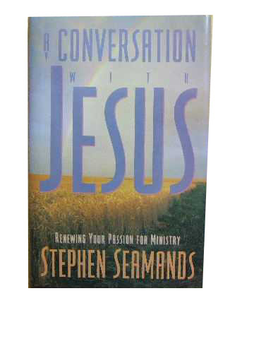 Image for A Conversation with Jesus  Renewing Your Passion for Ministry