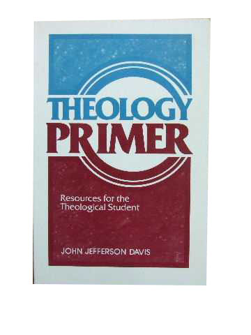 Image for Theology Primer  Resources for the Theological Student
