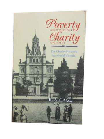 Image for Poverty Abounding, Charity Aplenty  The Charity Network in Colonial Victoria