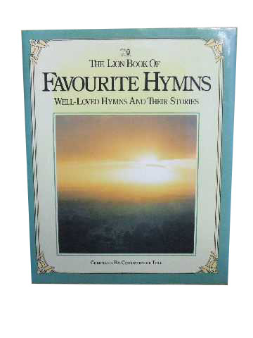 Image for The Lion Book of Favourite Hymns  Well-Loved Hymns and Their Stories