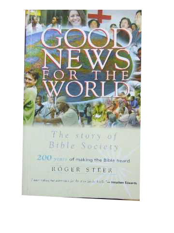 Image for Good News for the World  The Story of Bible Society - 200 Years of Making the Bible Heard