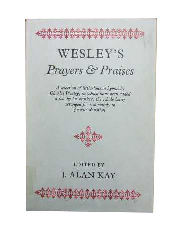 Image for Wesley's Prayers and Praises  A selection of little-known hymns by Charles Wesley, ...