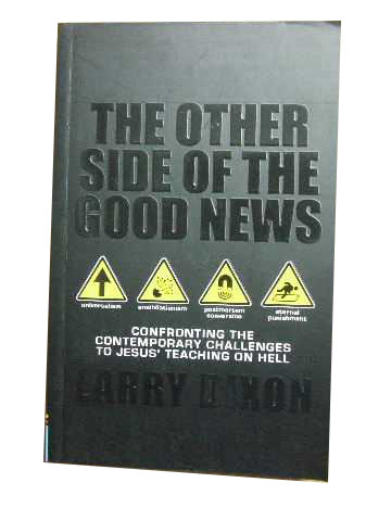 Image for The Other Side of the Good News  Confronting the Contemporary Challenges to Jesus' teaching on Hell