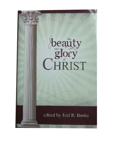 Image for The Beauty and Glory of Christ.