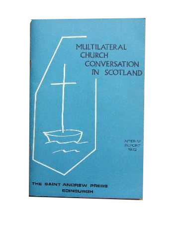 Image for Multilateral Church Conversation in Scotland  Interim Report April 1972