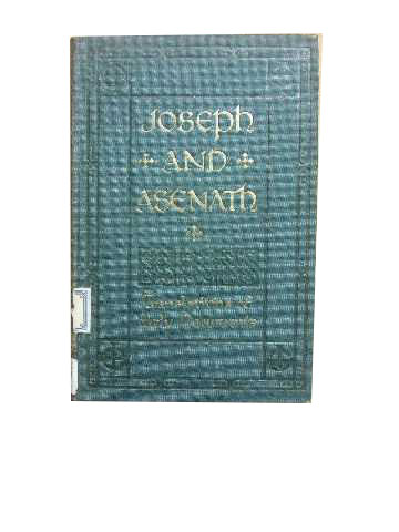 Image for Joseph and Asenath  The Confession and Prayer of Asenath, Daughter of Pentephres the Priest - Translations of Early Documents