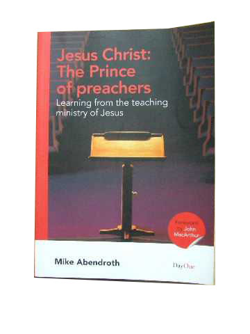 Image for Jesus Christ: The Prince of Preachers--Learning from the teaching ministry of Jesus.