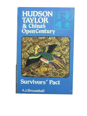 Image for Hudson Taylor & China's Open Century. Book Four. Survivor's Pact.