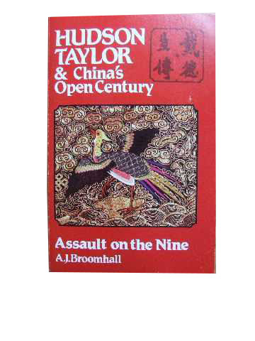 Image for Hudson Taylor & China's Open Century.  Book SixAssault on the Nine.