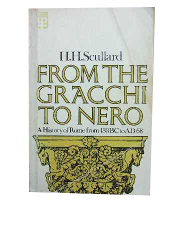 Image for From the Gracchi to Nero  A History of Rome from 133BC to AD68