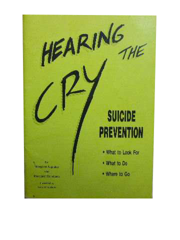 Image for Hearing the Cry  Suicide Prevention - what to look for, what to do, where to go