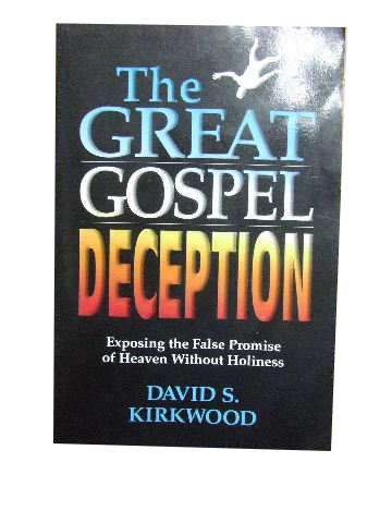 Image for The Great Gospel Deception  Exposing the False Promise of Heaven without Holiness
