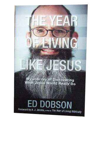 Image for The Year of Living like Jesus  My journey of discovering what Jesus would really do