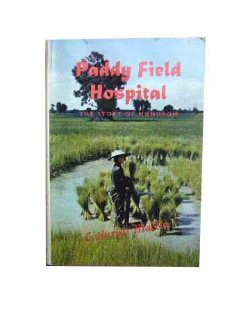 Image for Paddy Field Hospital  A Story from Manorom, Thailand