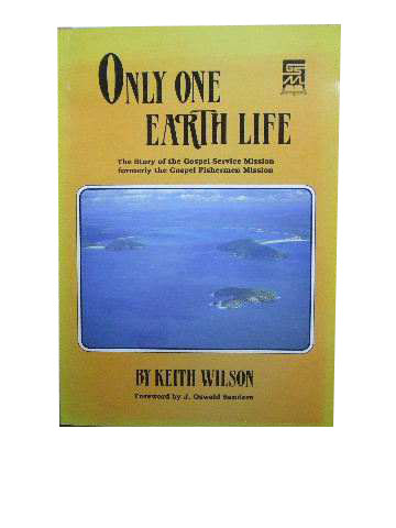 Image for Only One Earth Life  The Story of the Gospel Service Mission formerly the Gospel Fishermen's Mission