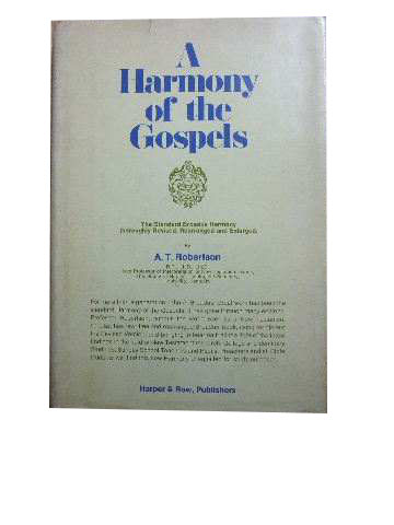 Image for A Harmony of the Gospels for Students of the Life of Christ  Based on the Broadus Harmony in the Revised Version