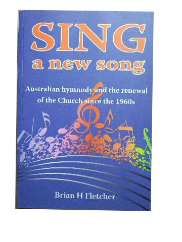 Image for Sing a New Song: Australian Hymnody And the Renewal of the Church Since the 1960S.