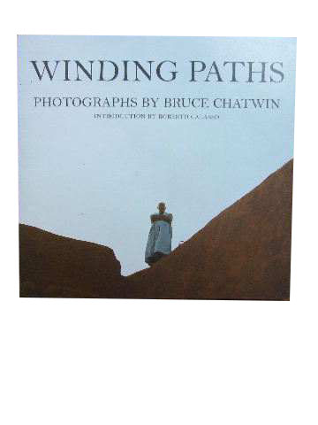 Image for Winding Paths: Photographs by Bruce Chatwin.