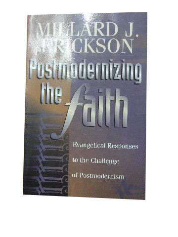 Image for Postmodernizing the Faith  Evangelical Responses to the Challenge of Postmodernism