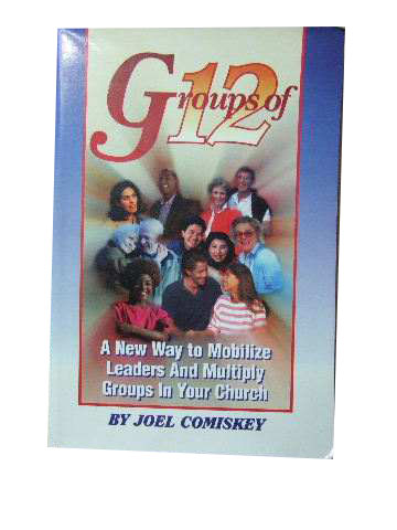 Image for Groups of Twelve  A new way to mobilize leaders and multiply groups in your church