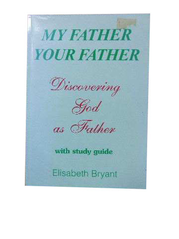 Image for My Father, Your Father  Discovering God as Father (with study guide)