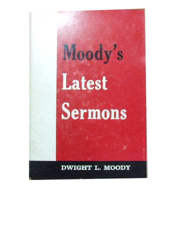 Image for Moody's Latest Sermons.