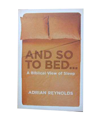 Image for And So To Bed...  A Biblical view of sleep