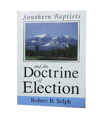 Image for Southern Baptists and the Doctrine of Election.