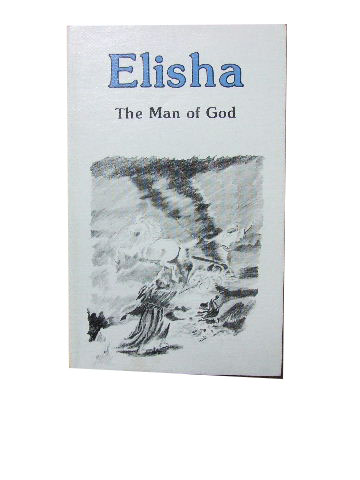 Image for Elisha The Man of God.