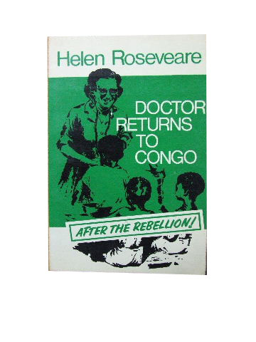 Image for Doctor Returns to Congo  Seventy-five years of WEC International