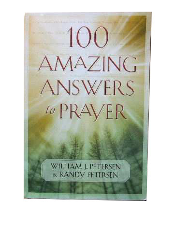Image for 100 Amazing Answers to Prayer.