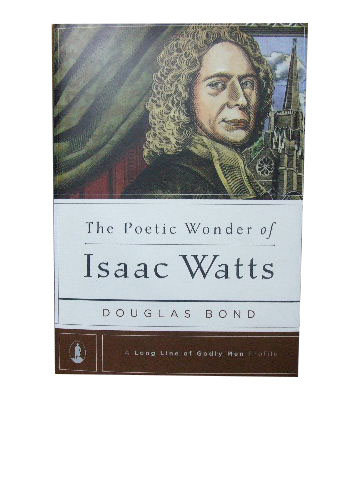 Image for The Poetic Wonder of Isaac Watts.