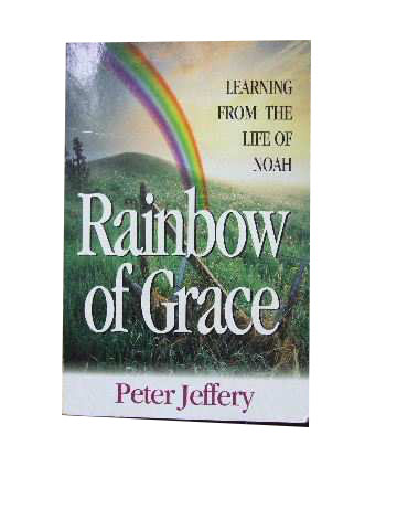 Image for Rainbow of Grace  Learning from the life of Noah