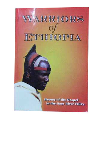 Image for Warriors of Ethiopia  Heroes of the Gospel in the Omo River Valley