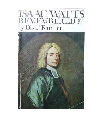Image for Isaac Watts Remembered 1674 - 1748.
