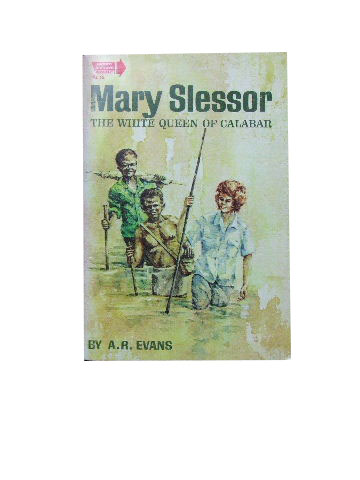 Image for Mary Slessor the White Queen of Calabar.