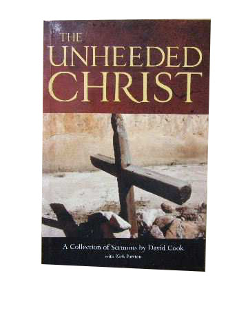 Image for The Unheeded Christ  A Collection of Sermons by David Cook