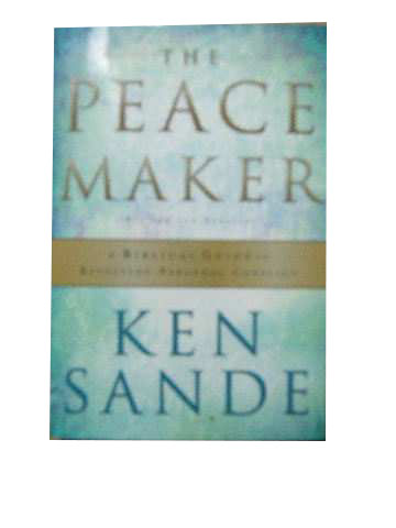 Image for The Peacemaker  A Biblical Guide to Resolving Personal Conflict