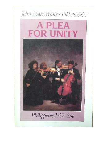 Image for A Plea for Unity: Philippians 1 : 27 - 2 : 4  (John MacArthur's Bible Studies)