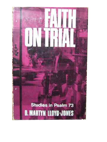 Image for Faith on Trial  Studies in Psalm 73