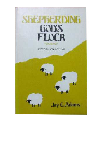 Image for Shepherding God's Flock. Volume 2 Pastoral Counseling.