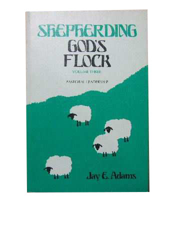 Image for Shepherding God's Flock. Volume 3 Pastoral Leadership.