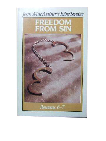 Image for Freedom from Sin: Romans 6-7  (John Macarthur's Bible Studies)