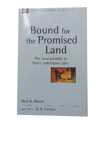 Image for Bound for the Promised Land  The land promise in God's redemptive plan