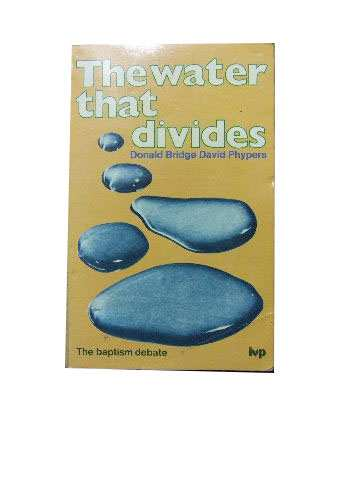 Image for The Water That Divides  The Baptism Debate