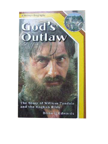 Image for God's Outlaw. The Story of William Tyndale and the English Bible.