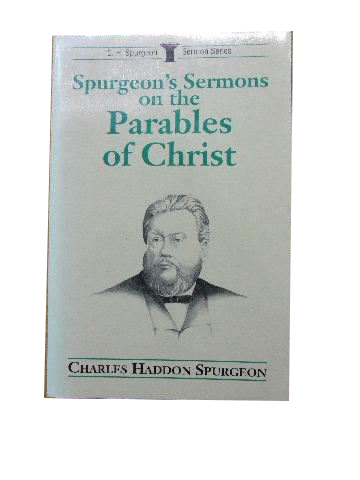 Image for Spurgeon's Sermons on the Parables of Christ.