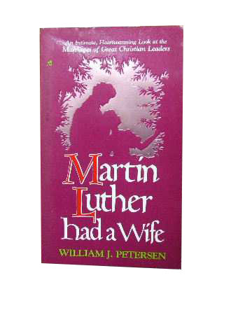 Image for Martin Luther had a Wife.