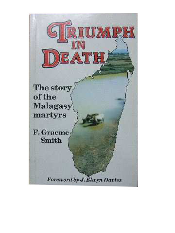 Image for Triumph in Death. The Story of the Malagasy Martys.